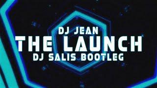 Dj Jean - The Launch ( DJ Salis Bootleg )