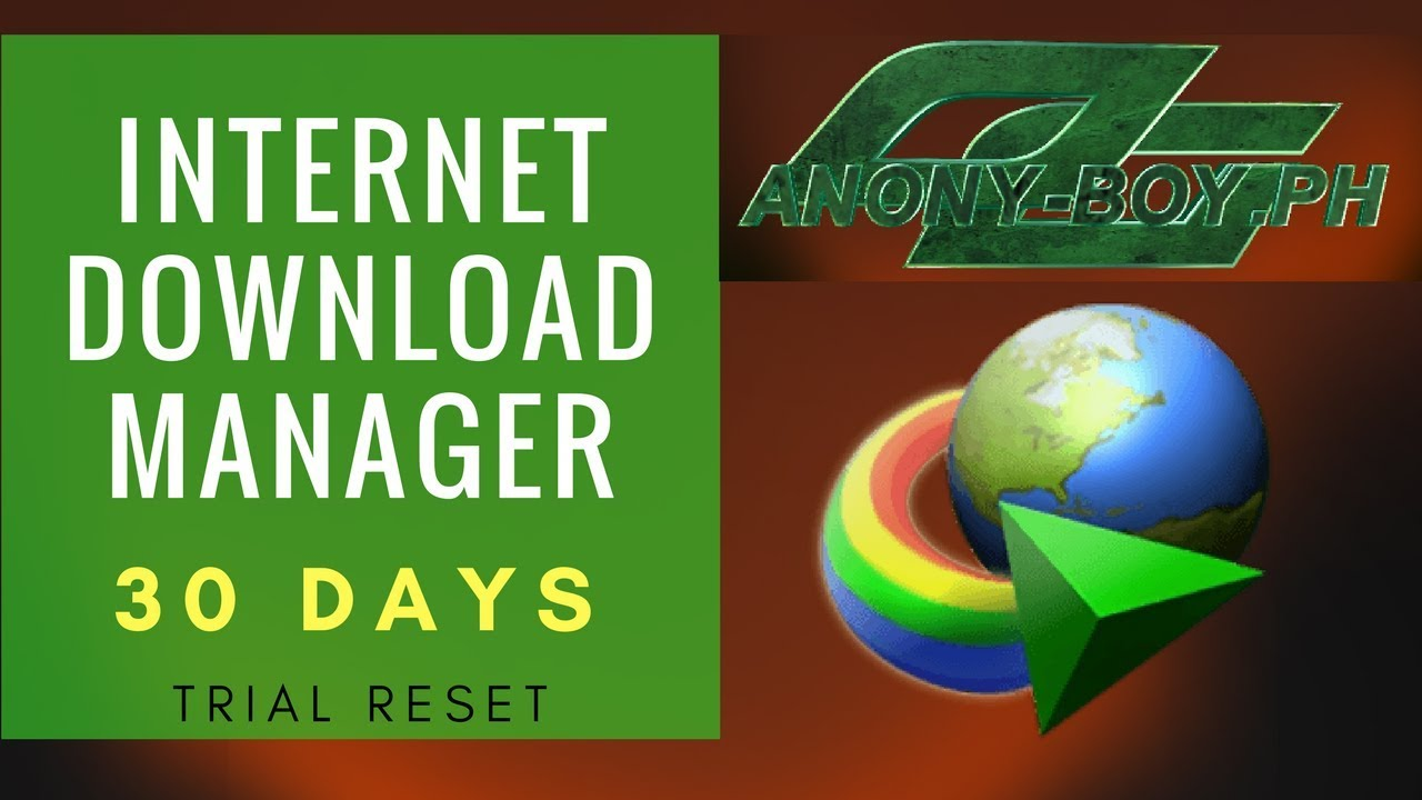 Internet Download Manager 30 Days Trial Reset Tutorial 2018