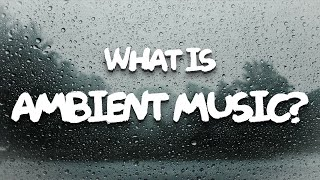 An Introduction to Ambient Music