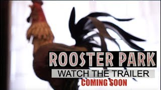 Rooster Park | Official Trailer