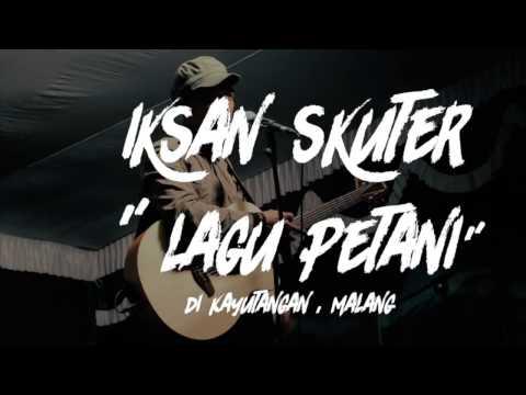 Iksan Skuter - Lagu Petani (Live at Kayutangan)