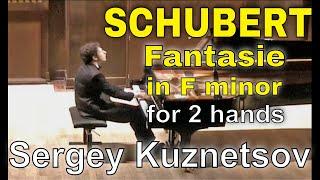 Schubert, Fantasie in F minor (arrangement for piano twohands) — Sergey Kuznetsov
