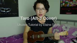 Taro Tutorial (Alt-J ∆ Ukulele Chords & Tabs)