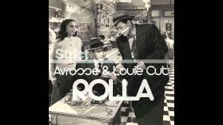 Avrosse & Louie Cut - Rolla (Original Mix)