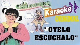 OYELO ESCUCHALO KARAOKE ORIGINAL LA CHILINDRINA EL CHAVO DEL OCHO