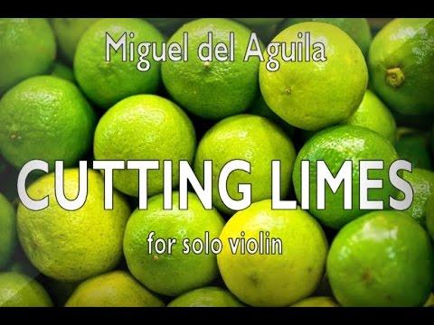 solo violin: CUTTING LIMES - unaccompanied violin music - Miguel del Aguila