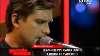Jean-Philippe canta junto a Américo y Douglas