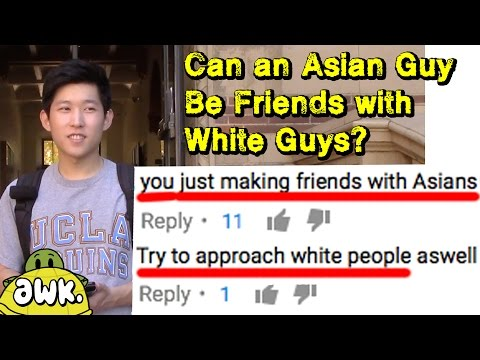 Can an Asian Guy Be Friends with White Guys?