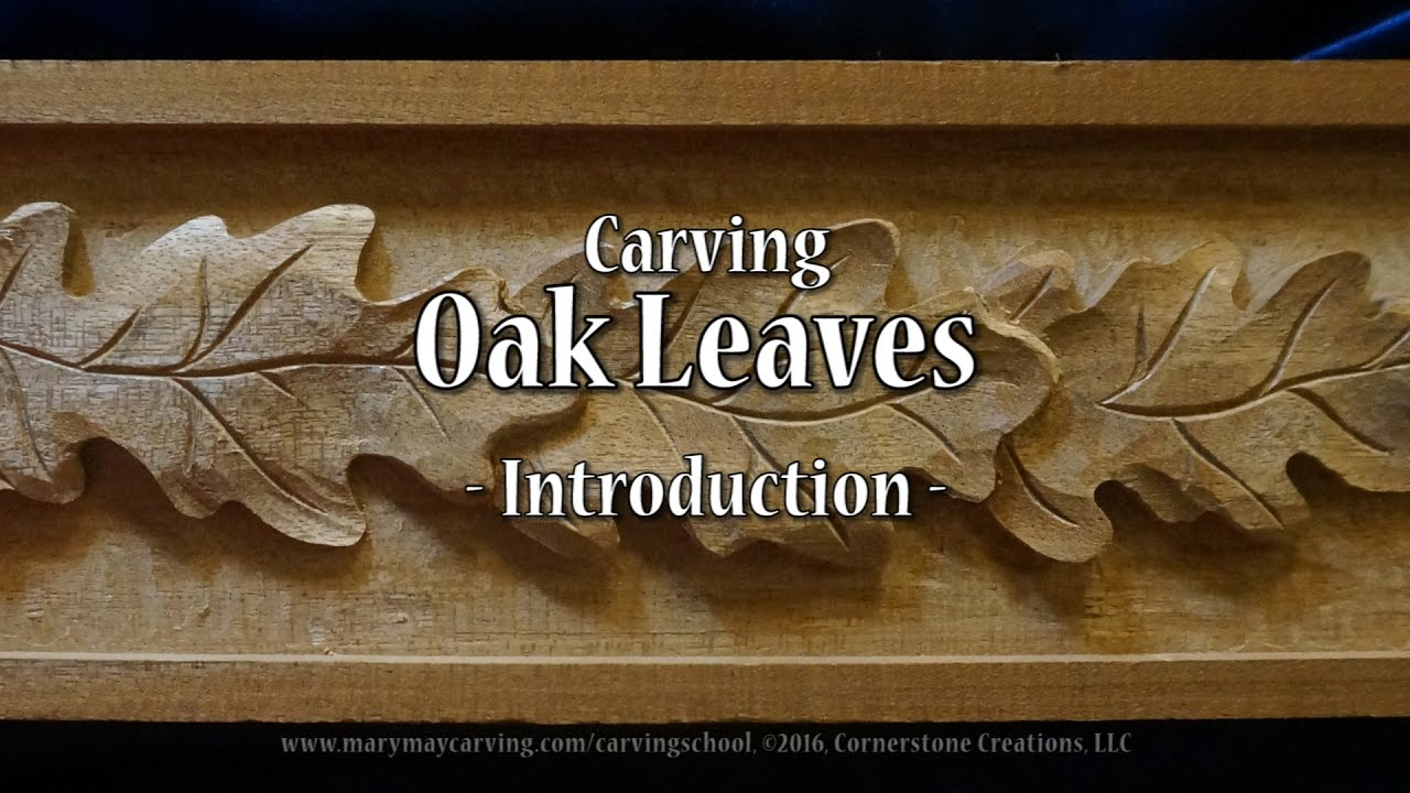 Carving oak leaves introduction youtube