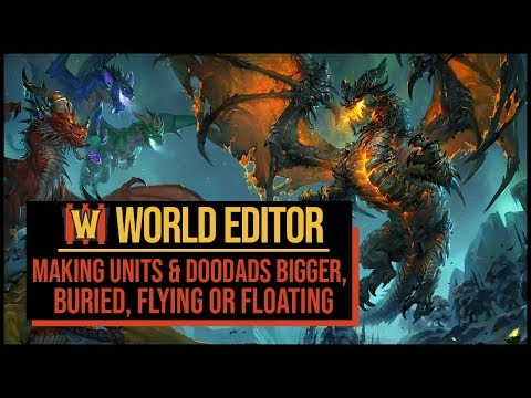 WC3 World Editor - Making Units & Doodads Bigger, Floating Or Flying