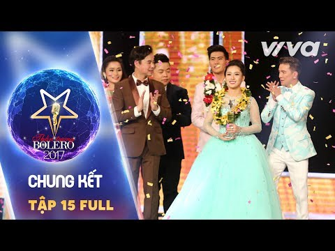 Tập 15 Full HD   Liveshow Chung Kết    Thần Tượng Bolero 2017   Mùa 2