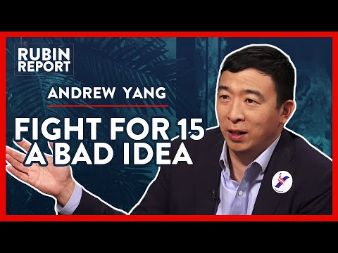 Andrew Yang On How $15 Minimum Wage Hurts Workers | Andrew Yang | POLITICS | Rubin Report