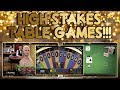 HIGH Stakes Table Games Session!!!