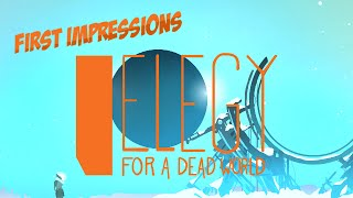 First Impressions: Elegy For a Dead World