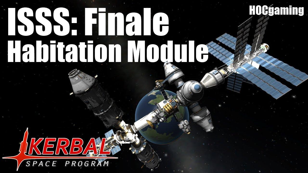 ISSS: Habitation Modules (FINALE) - Kerbal Space Program ...