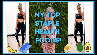 My TOP staple health foods that I eat almost every day!