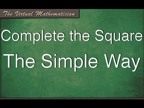 How to Complete the Square - The Simple Way