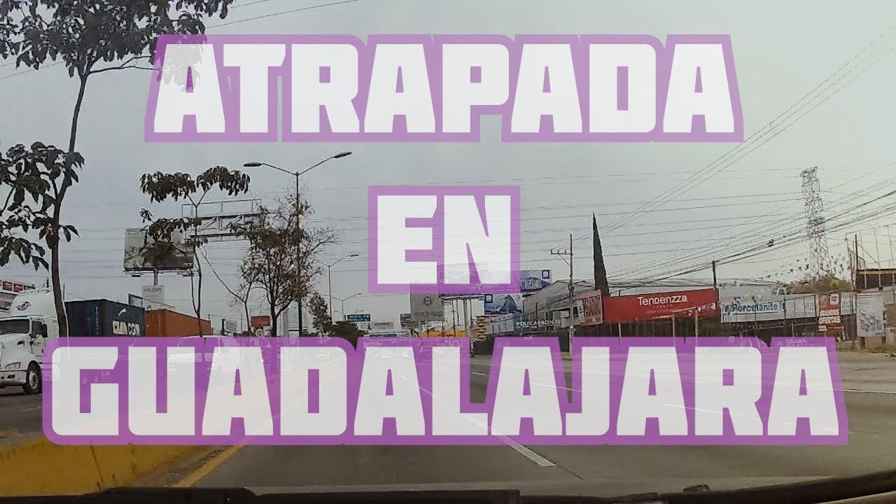 ATRAPADA EN GUADALAJARA 2