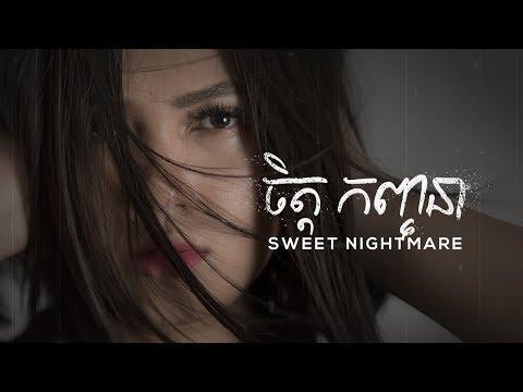 Chet Kanhchna - Sweet Nightmare (Official Lyric Video)