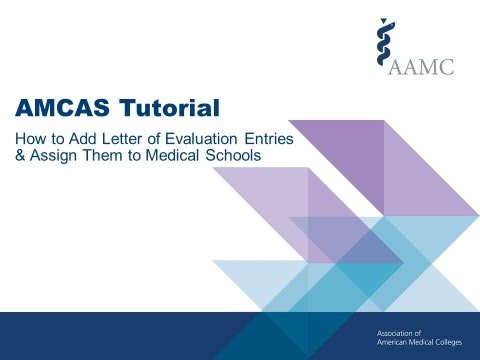 AMCAS Tutorial - How To Add Letter Of Evaluation Entries & Assign Them To Med Schools