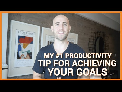 My #1 Productivity Tip For Achieving Your Goals Faster