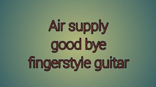 Good Bye Air Supply Fingerstyle Guitar