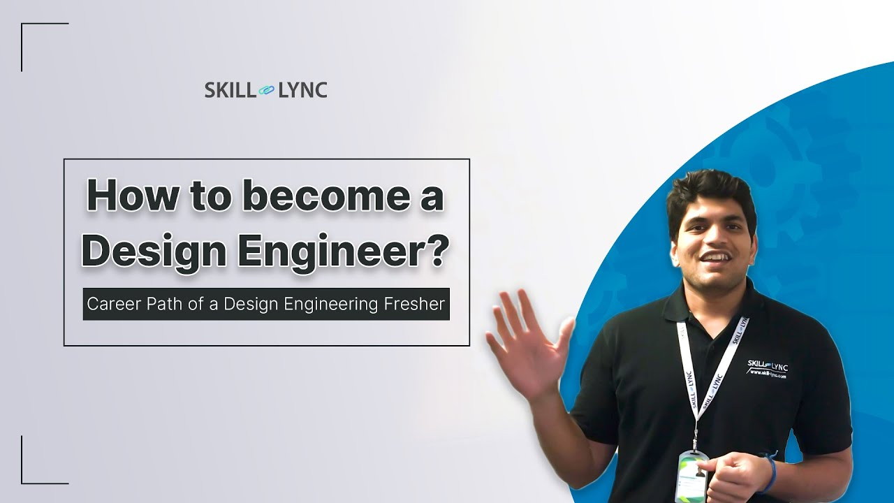 How To Become A Design Engineer As A Fresher Skill Lync Youtube