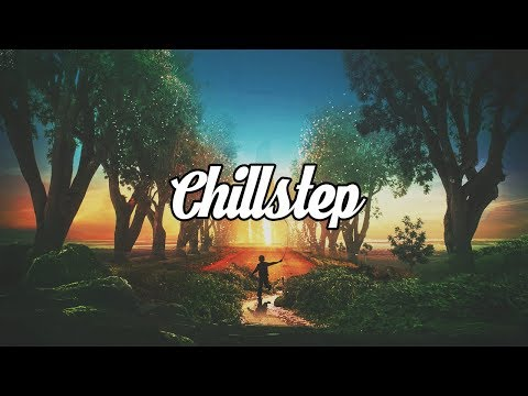 Chillstep Mix  2 Hours