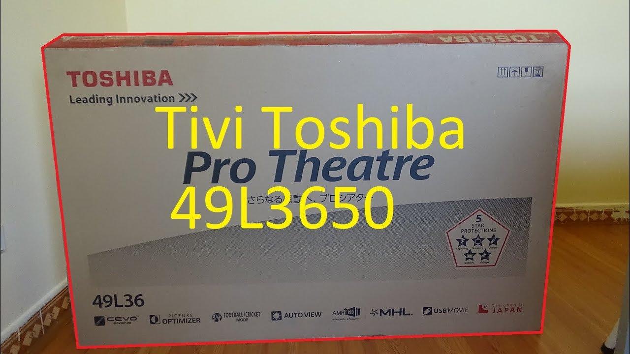 hướng dẫn bạn lắp đặt sử dụng tivi toshiba 49 inch siêu rẻ 8 triệu 49L3650