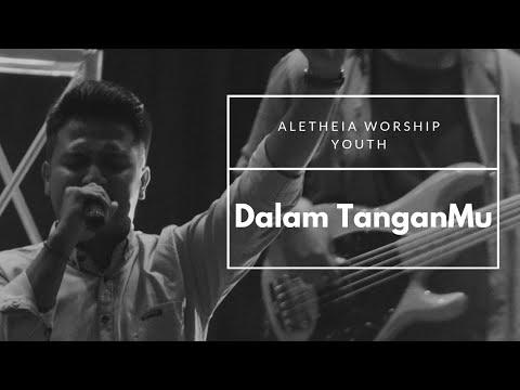 Aletheia Worship Youth - Dalam TanganMu (Music Video)