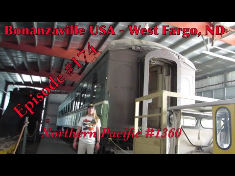 Bonanzaville USA - West Fargo, ND _Episode 174_ (Northern Pacific 1360)