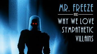 Mr.  Freeze and Why We Love Sympathetic Villains | Lessons Animation Taught Us
