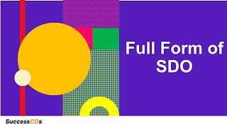 SDO Full-Form | What is the full form of SDO? SuccessCDs Full Forms