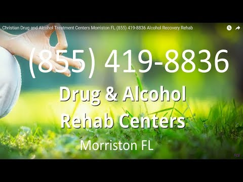 Christian Drug and Alcohol Treatment Centers Morriston FL (855) 419-8836 Alcohol Recovery Rehab