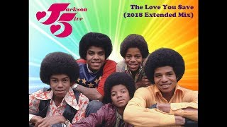 Jackson 5 The Love You Save (2018 Extended Mix)