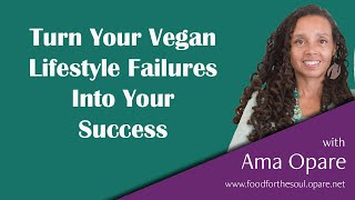 Sticking To A Vegan Diet: Turning Your Failures Into Success