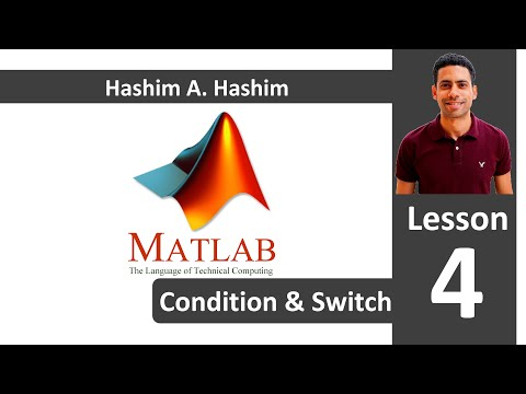 MATLAB Lesson 4/18 If Elseif Else End Switch Case Conditions  ماتلاب شرح اختيار شرط من عدة شروط عربى