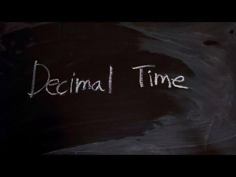 What is decimal time?  Shorts & Facts #1