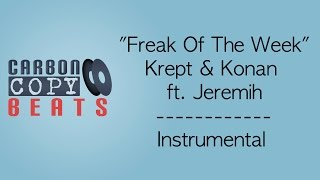 Freak Of The Week - Instrumental / Karaoke (In The Style Of Krept & Konan ft. Jeremih)
