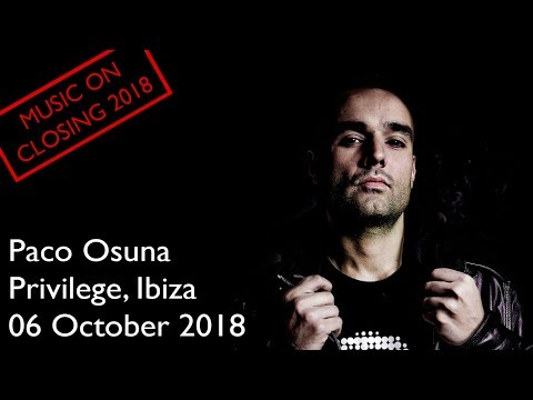 Paco Osuna @ Privilege, Ibiza [06 October 2018] MUSIC ON 'Closing Party 2018'