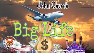 John Chvrch - Big Life [Lifestyle Riddim] June 2019