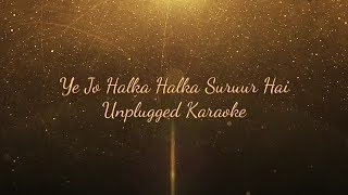 Ye Jo Halka Halka Suroor | Free Unplugged Karaoke | Lyrics | Nusrat Fateh Ali Khan | Nelson Mudliar