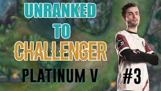 UNRANKED TO CHALLENGER #3 - PLAT 5