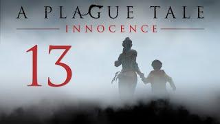 A Plague Tale: Innocence - Прохождение игры на русском - Глава 13 - Епитимья [#13] | PC