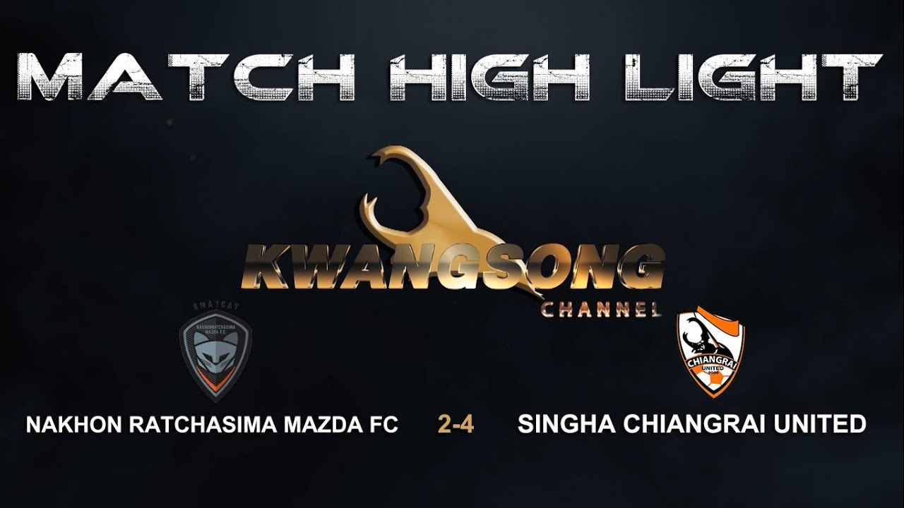 Match Highlight Nakhon Ratchasima Mazda Fc 2 4 Singha Chiangrai United