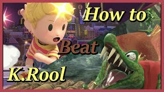 How to BEAT/DEAL With King K. Rool in Super Smash Bros. Ultimate (Match up analysis Lucas)