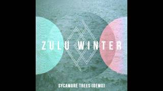 Zulu Winter - Sycamore Trees (Demo)