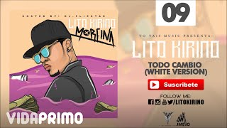 Todo Cambio (White Version) [Audio] - Lito Kirino | Track 9