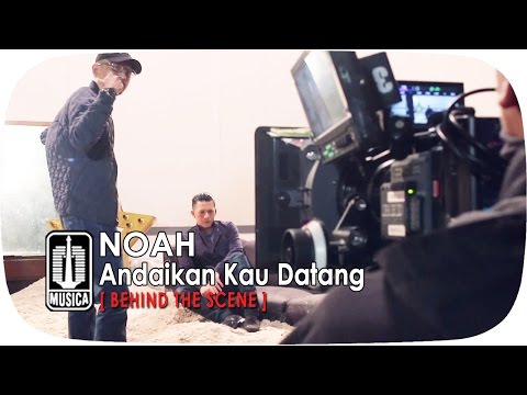 NOAH - Andaikan Kau Datang (Behind The Scene)