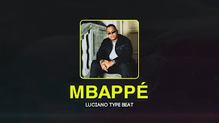 Luciano Type Beat - MBAPPÉ (prod. by Tonic)